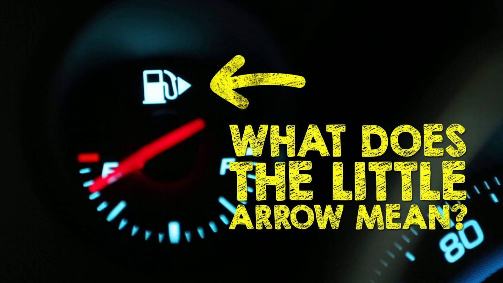 What Is The Arrow Symbol On The Fuel Indicator For Car